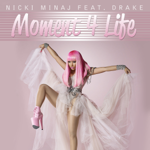 Nicki Minaj feat. Drake – Moment 4 life Lyrics